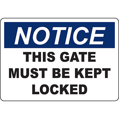 NOTICE This Gate Must Be Kept Locked Sign
