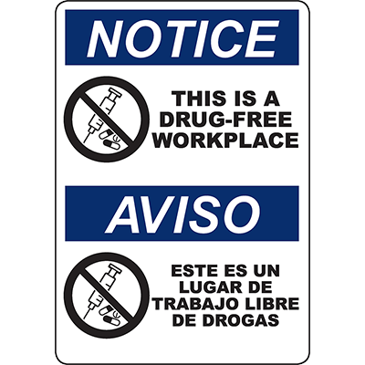 NOTICE This Is A Drug-Free Workplace Bilingual Sign