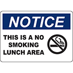 NOTICE This Is A No Smoking Lunch Area Sign