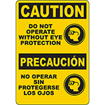 CAUTION Do Not Operate Without Eye Protection Bilingual Sign