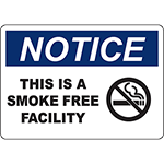 NOTICE This Is A Smoke Free Facility Sign