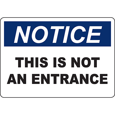 NOTICE This Is Not An Entrance Sign