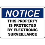 NOTICE This Property Is Protected By Electronic Surveillance Sign