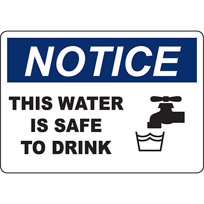 NOTICE This Water Is Safe To Drink Sign