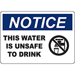 NOTICE This Water Is Unsafe To Drink Sign w/Symbol