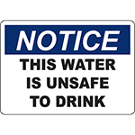 NOTICE This Water Is Unsafe To Drink Sign