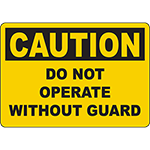 CAUTION Do Not Operate Without Guard Sign