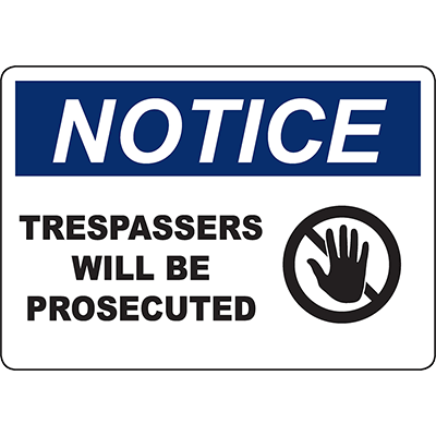NOTICE Trespassers Will Be Prosecuted Sign