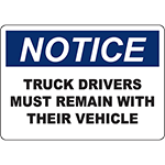 NOTICE Truck Drivers Must Remain With Their Vehicle Sign