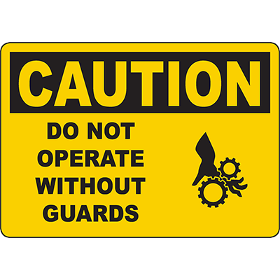 CAUTION Do Not Operate Without Guards Sign w/Symbol