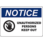 NOTICE Unauthorized Persons Keep Out Sign