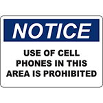 NOTICE Use Of Cell Phones In This Area Is Prohibited Sign