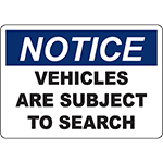 NOTICE Vehicles Are Subject To Search Sign