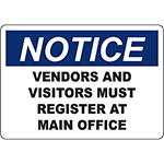 NOTICE Vendors And Visitors Must Register At Main Office Sign