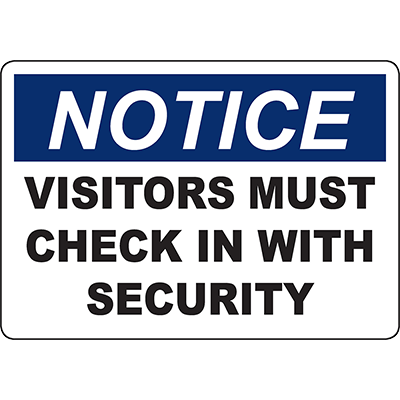 NOTICE Visitors Must Check In With Security Sign