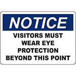 NOTICE Visitors Must Wear Eye Protection Beyond This Point Sign