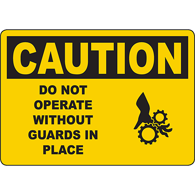 CAUTION Do Not Operate Without Guards In Place Sign w/Symbol