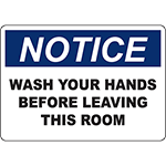 NOTICE Wash Your Hands Before Leaving This Room Sign