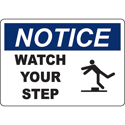 NOTICE Watch Your Step Sign w/Symbol