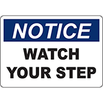 NOTICE Watch Your Step Sign