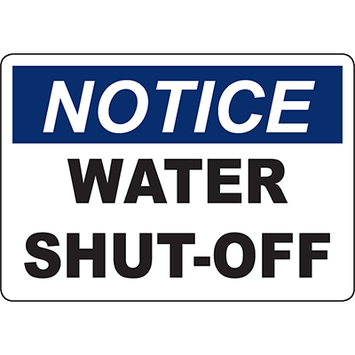 NOTICE Water Shut-Off Sign