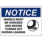 NOTICE Chocked And Engine Off During Loading Sign