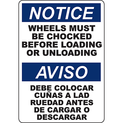 NOTICE Wheels Must Be Chocked Loading Or Unloading Bilingual Sign