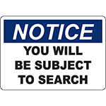 NOTICE You Will Be Subject To Search Sign