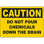 CAUTION Do Not Pour Chemicals Down The Drain Sign