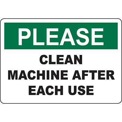 PLEASE Clean Machine After Each Use Sign