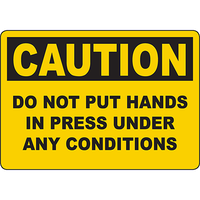 CAUTION Do Not Put Hands In Press Under Any Conditions Sign