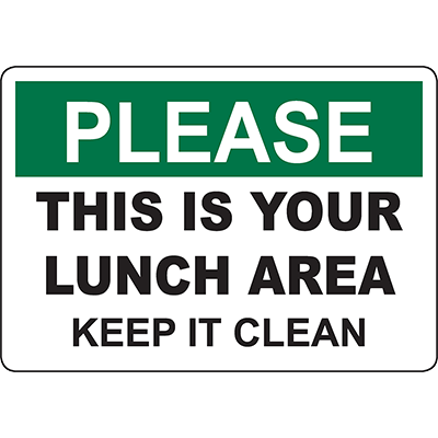 PLEASE This Is Your Lunch Area Keep It Clean Sign