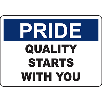 Pride Quality Starts With You Sign