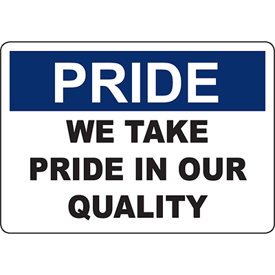 Pride We Take Pride In Our Quality Sign