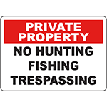 PRIVATE PROPERTY No Hunting Fishing Trespassing Sign
