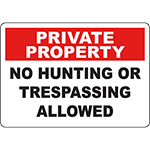 PRIVATE PROPERTY No Hunting Or Trespassing Allowed Sign