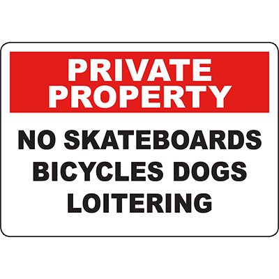 PRIVATE PROPERTY No Skateboards Bicycles Dogs Loitering Sign