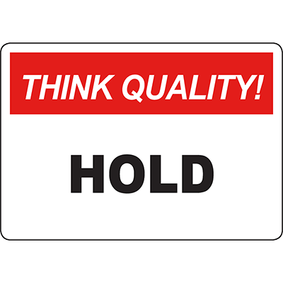 THINK QUALITY Hold Sign