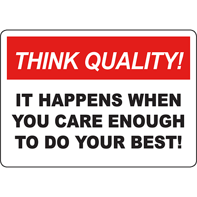 THINK QUALITY It Happens When You Do Your Best Sign