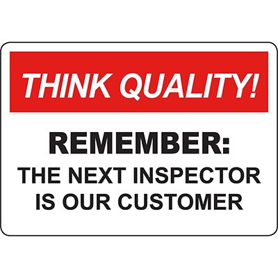 THINK QUALITY Remember: Sign