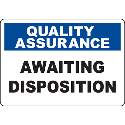 QUALITY ASSURANCE Awaiting Disposition Sign