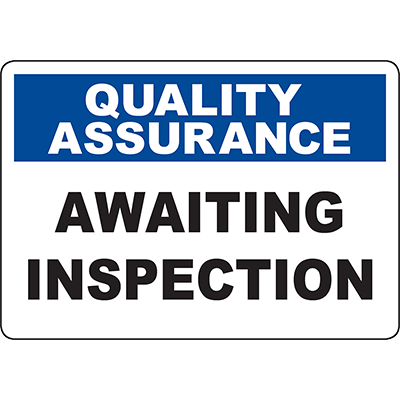 QUALITY ASSURANCE Awaiting Inspection Sign