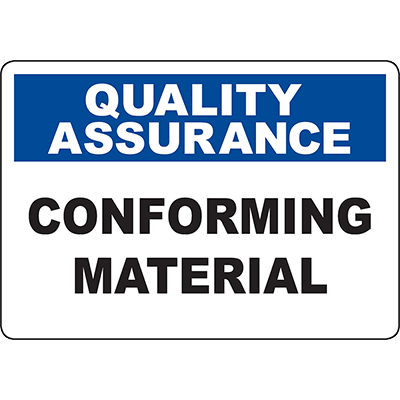 QUALITY ASSURANCE Conforming Material Sign