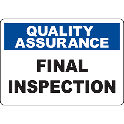 QUALITY ASSURANCE Final Inspection Sign
