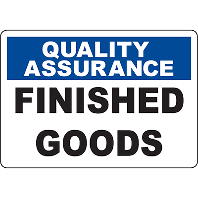 QUALITY ASSURANCE Finished Goods Sign