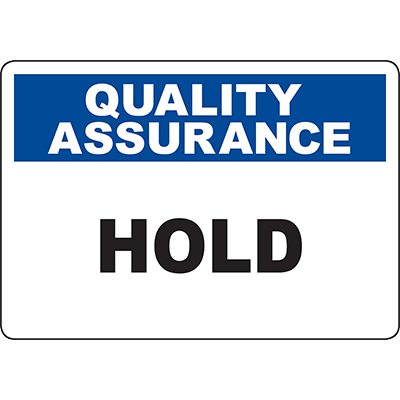 QUALITY ASSURANCE Hold Sign
