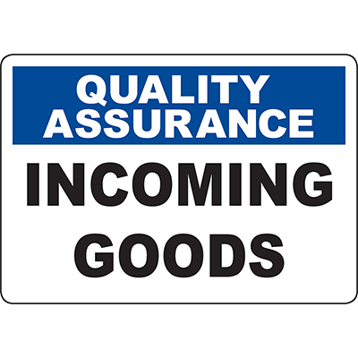 QUALITY ASSURANCE Incoming Goods Sign