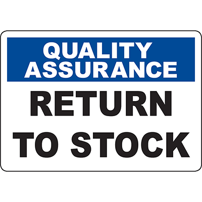 QUALITY ASSURANCE Return To Stock Sign