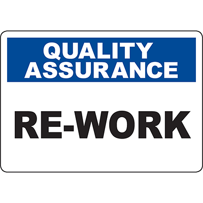 QUALITY ASSURANCE Re-Work Sign