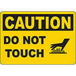 CAUTION Do Not Touch Sign